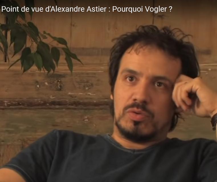 VIDEOS INSPIRANTES : ALEXANDRE ASTIER A PROPOS DE VOGLER